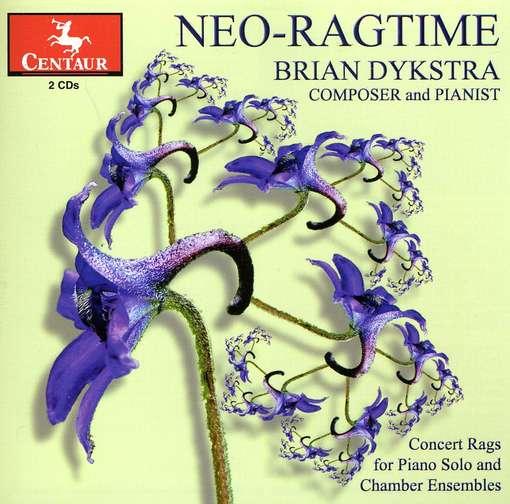 Neo-ragtime - Brian Dykstra - Musik - CENTAUR - 0044747316123 - May 21, 2014