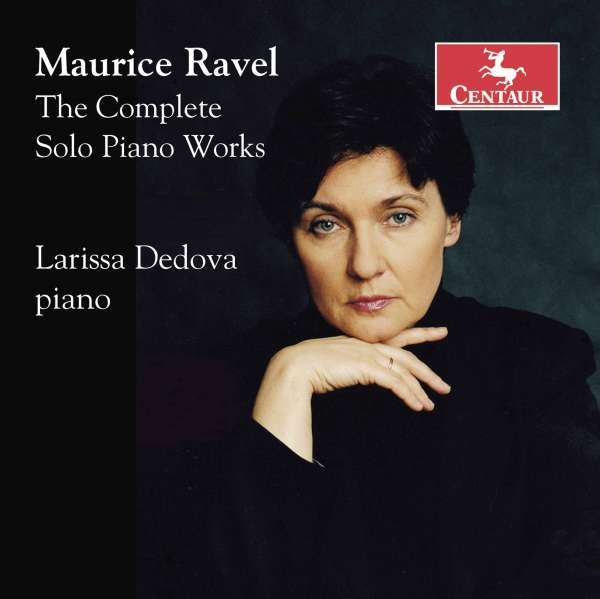 Complete Solo Piano Works - M. Ravel - Musik - CENTAUR - 0044747358123 - October 4, 2018