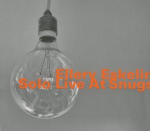 Solo Live At Snugs - Ellery Eskelin - Musik - HATOLOGY - 0752156073123 - June 18, 2015