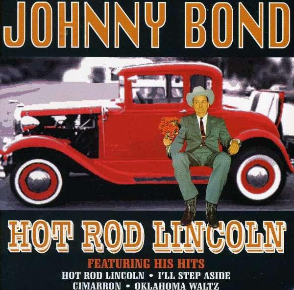 Hot Rod Lincoln - Johnny Bond - Musik - AIM - 0752211301123 - December 15, 2005
