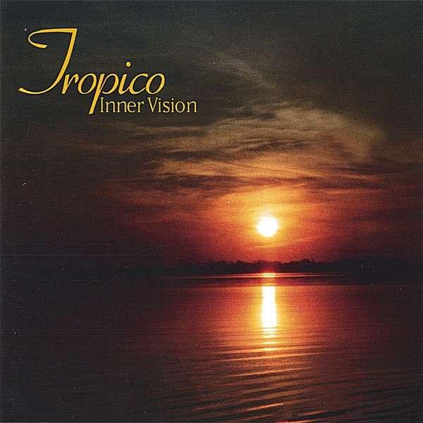 Tropico - Inner Vision - Musik - Cats Paw Records Inc. - 0752687630123 - December 6, 2013