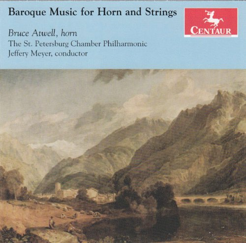 Baroque Music for Horn & Strings - Atwell - Musik - CENTAUR - 0044747322124 - 15/10-2012