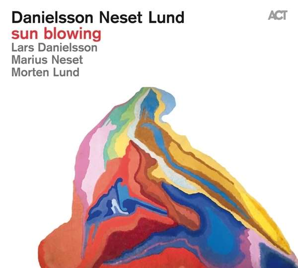 Sun Blowing - Danielsson / Neset / Lund - Musik - ACT - 0614427982124 - 19/5-2016