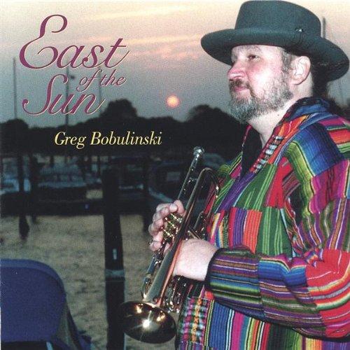 East of the Sun - Greg Bobulinski - Musik - Cats Paw - 0752687620124 - January 18, 2005