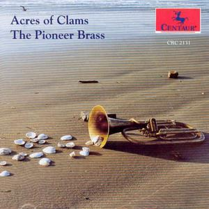 Acres of Clams / Camptown Races / Etc - Pioneer Brass - Musik - CENTAUR - 0044747213125 - 1/9-1993