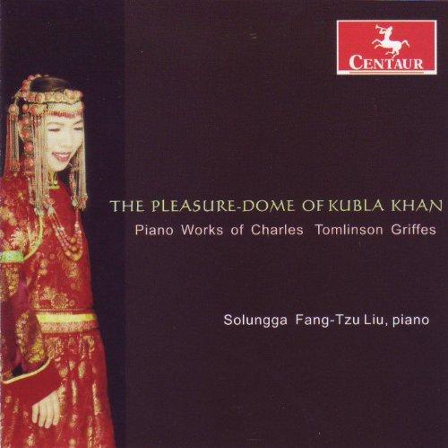 Pleasure-dome of Kubla Khan: Piano Works - Liu / Griffes - Musik - Centaur - 0044747297125 - 26/4-2011