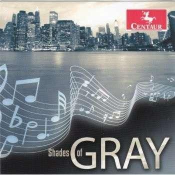 Shades of Gray - Gershwin / Gray / Cunliffe / Farmer / Martin - Musik - Centaur - 0044747325125 - 19/11-2013