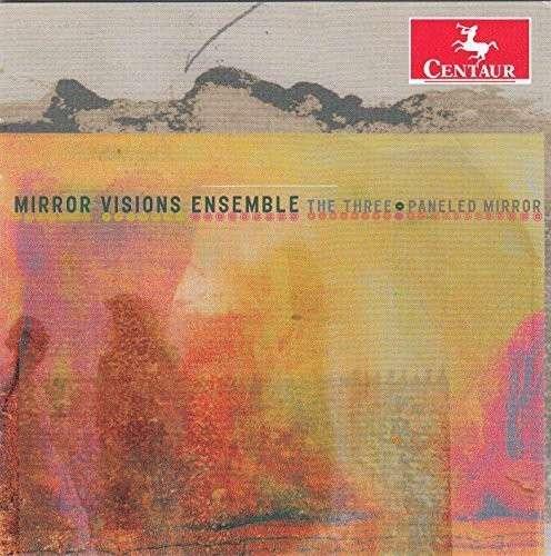 Mirror Visions Ensemble: the Three-paneled Mirror - Thomas / Mirror Visions Ensemble - Musik - Centaur - 0044747338125 - May 12, 2015