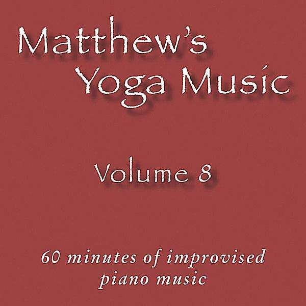Matthew's Yoga Music 8 - Matt Johnson - Musik - Dolce & Nuit Productions - 0045011290125 - September 21, 2010