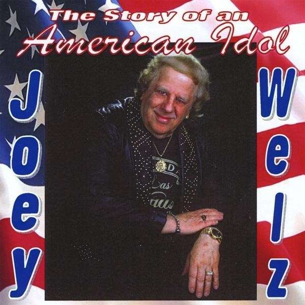Story of an American Idol - Joey Welz - Musik - Canadian American Car-20089 - 0752359003125 - October 8, 2008