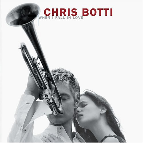 When I Fall in Love - Chris Botti - Musik - Sony Owned - 5099751884125 - October 25, 2004