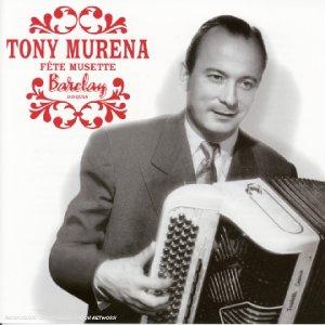 Fete De Musette - Tony Murena - Musik - UNIVERSAL - 0044006513126 - April 14, 2004