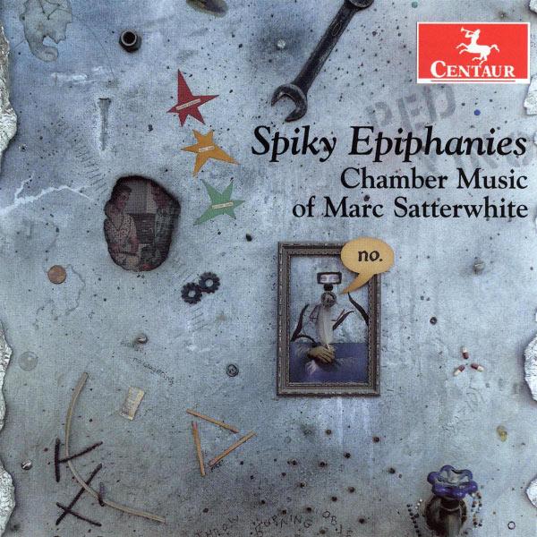 Chamber Music of Marc Satterwhite - Spiky Epiphanies - Musik - Centaur - 0044747302126 - June 29, 2010