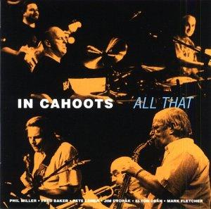All That - Miller,phil / in Cahoots - Musik - CUNEIFORM REC - 0045775018126 - 16/9-2003