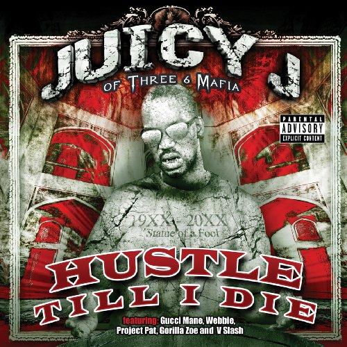 Juicy J (Triple 6 Mafia) - Hustle Till I Die - Juicy J ( Triple 6 Mafia ) - Musik - HYPM - 0097037362126 - June 16, 2009