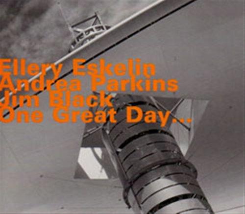 One Great Day - Eskelin / Parkins / Black - Musik - HATOLOGY - 0752156069126 - July 14, 2011