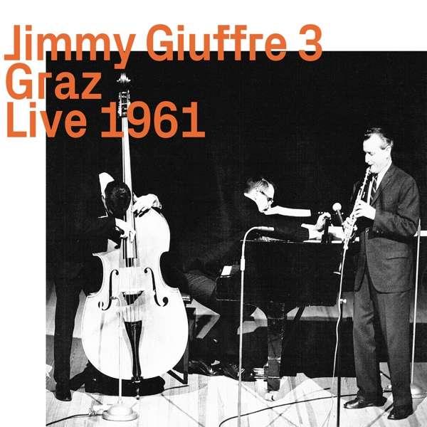Graz Live 1961 - Jimmy Giuffre - Musik - EZZ-THETICS - 0752156100126 - June 7, 2019
