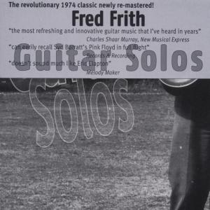 Guitar Solos - Fred Frith - Musik - RER - 0752725900126 - March 18, 2003