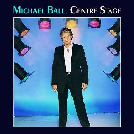 Michael Ball - Centre Stage - Michael Ball - Musik - Universal - 0044001607127 - November 7, 2018