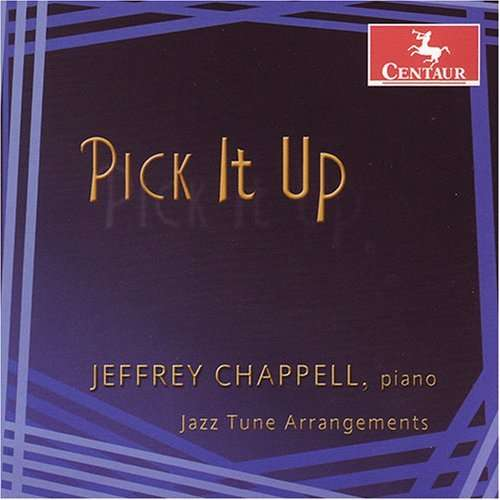 Pick It Up: Jazz Tune Arrangements - Jeffrey Chappell - Musik - Centaur - 0044747277127 - March 27, 2007