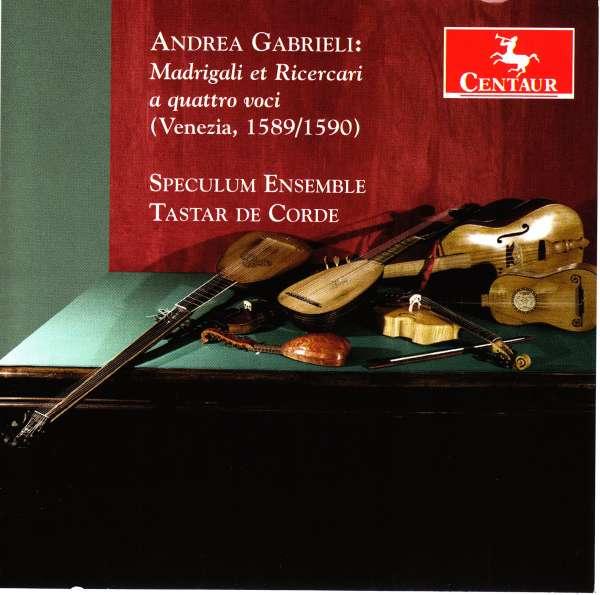 Madrigali et Ricercari a Quattro Voci - A. Gabrieli - Musik - CENTAUR - 0044747347127 - 3/8-2017