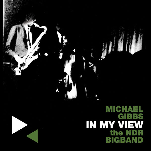 In My View - Gibbs, Michael & the Ndr Bigband - Musik - CUNE - 0045775040127 - 9/6-2015