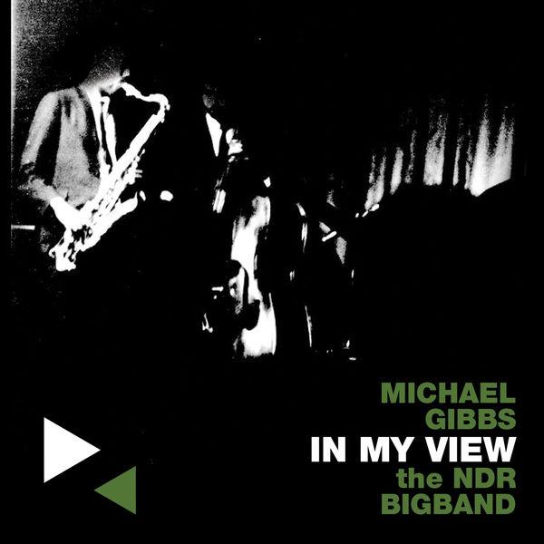 In My View - Gibbs, Michael & the Ndr Bigband - Musik - CUNE - 0045775040127 - June 9, 2015