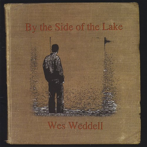 By the Side of the Lake - Wes Weddell - Musik - CD Baby - 0753701100127 - March 30, 2010
