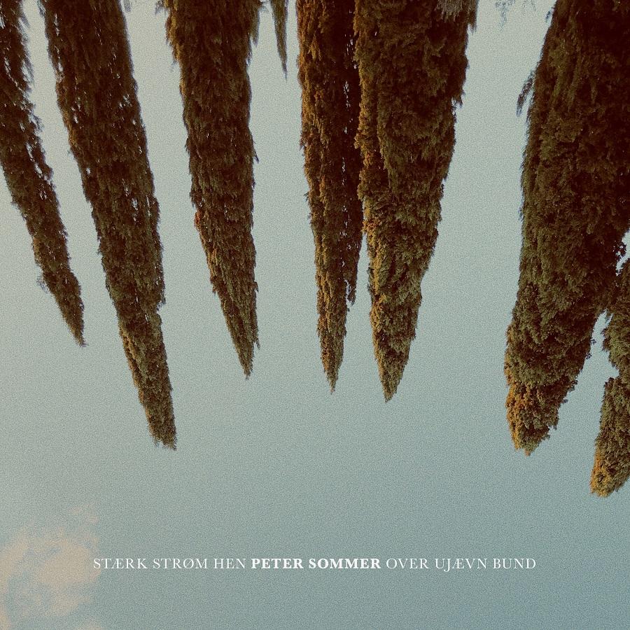 Stærk Strøm Hen Over Ujævn Bund [Signeret] - Peter Sommer - Musik - Sony Music - 0194397079128 - January 17, 2020