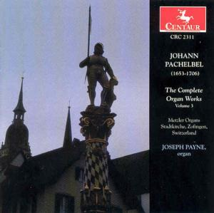 Complete Organ Works V.3 - J. Pachelbel - Musik - CENTAUR - 0044747231129 - 1996