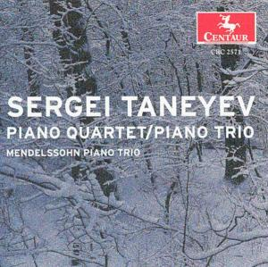 Piano Quartet E Major, Op 20 / Piano Trio D Major - Taneyev / Mendelssohn Piano Trio - Musik - CENTAUR - 0044747257129 - 18/6-2002
