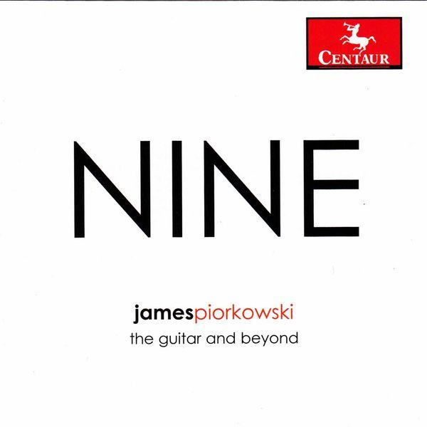 Nine, the Guitar & Beyond - James Piorkowski - Musik - CENTAUR - 0044747343129 - 8/7-2015