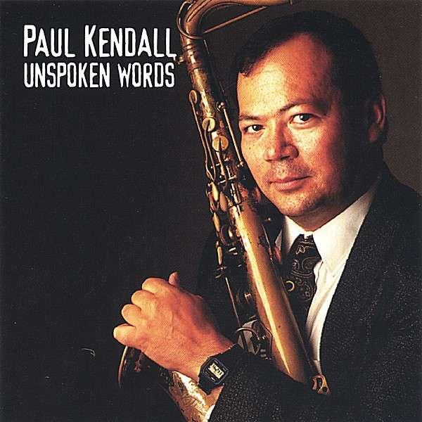 Unspoken Words - Paul Kendall - Musik - CD Baby - 0752687670129 - November 5, 1998