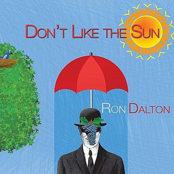 Don't Like the Sun - Ron Dalton - Musik - Eyeronic Records - 0753701052129 - June 29, 2010