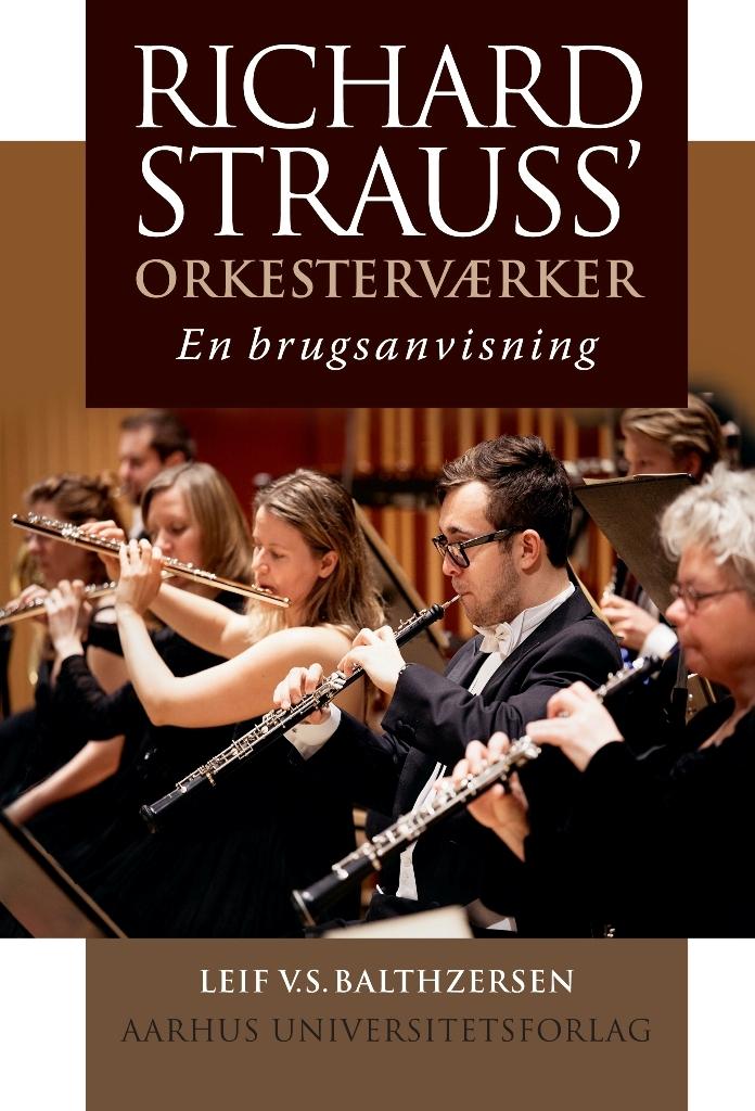 Richard Strauss' orkesterværker - Leif V.S. Balthzersen - Bøger - Aarhus Universitetsforlag - 9788771845129 - October 25, 2018