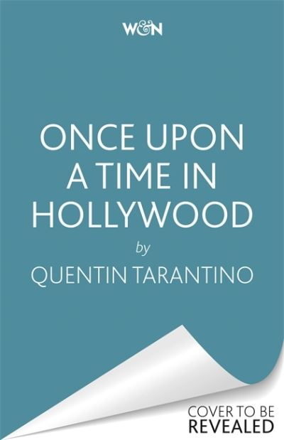 Once Upon a Time in Hollywood: The First Novel By Quentin Tarantino - Quentin Tarantino - Bøger - Orion Publishing Co - 9781398706132 - 29. juni 2021