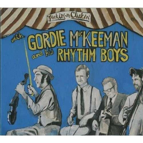 Pickin N Clickin - Mackeeman,gordie & His Rhythm Boys - Musik - GORDIE MACKEEMAN AND - 0045635121133 - 20/8-2013