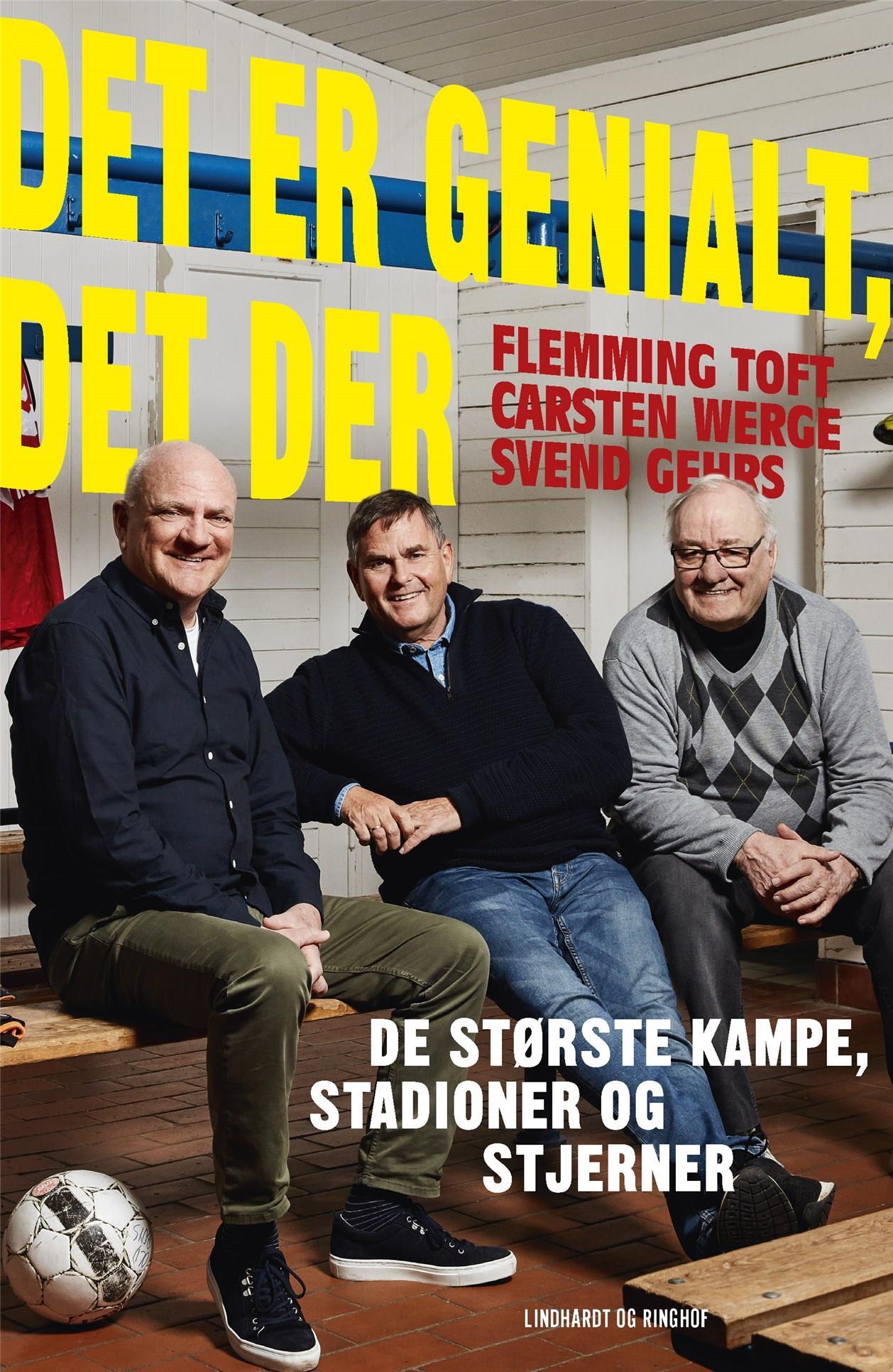 Det er genialt, det der - Carsten Werge; Flemming Toft; Svend Gehrs - Bøger - Lindhardt og Ringhof - 9788711983133 - 3. juni 2020