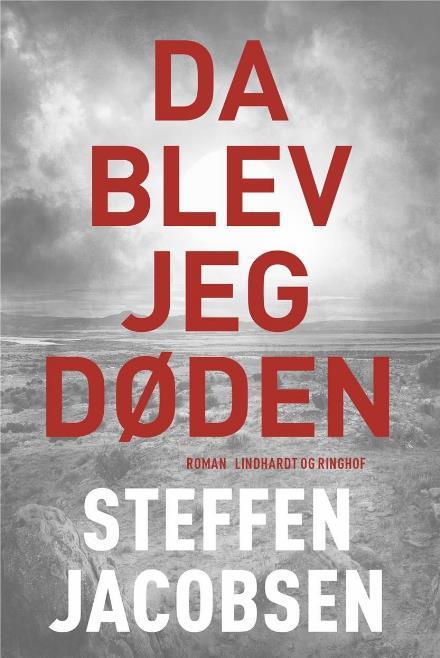 Da blev jeg Døden - Steffen Jacobsen - Bøger - Lindhardt og Ringhof - 9788711564134 - 7/9-2017