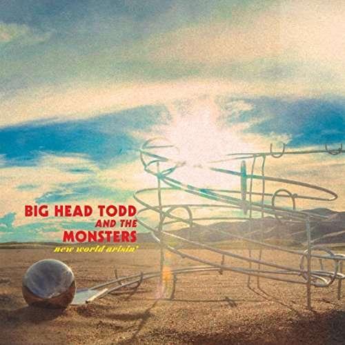 New World Arisin - Big Head Todd - Musik - BIG RECORDS - 0752830491137 - November 3, 2017