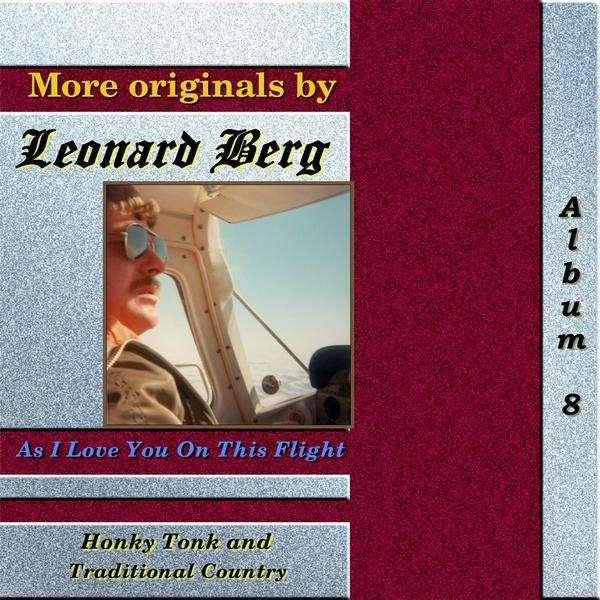 As I Love You on This Flight - Leonard Berg - Musik - CD Baby - 0753182065137 - April 2, 2010