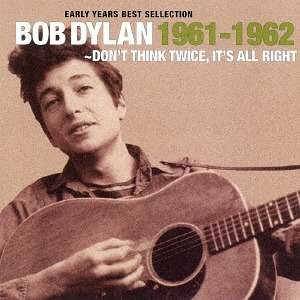 Early Years Best Sellection-doink Twice. It's All Right - Bob Dylan - Musik - 17FA - 4526180412137 - 17/2-2022