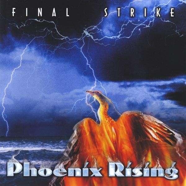 Phoenix Rising - Final Strike - Musik - Final Strike - 0753182252148 - September 22, 2009