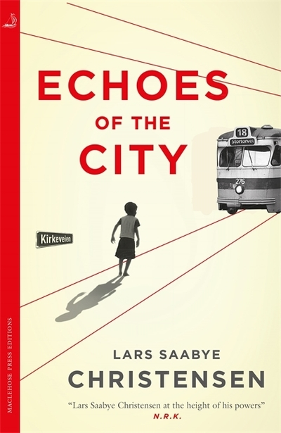 Echoes of the City - Lars Saabye Christensen - Bøger - Quercus Publishing - 9780857059154 - 3/10-2019