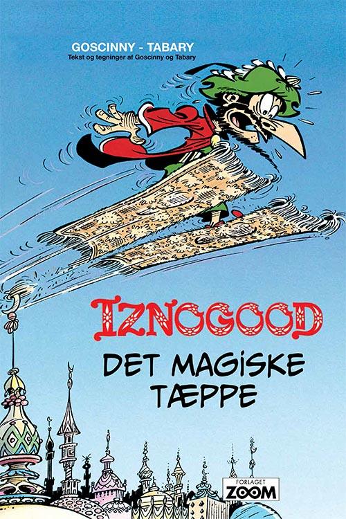 Iznogood: Iznogood 6: Det magiske tæppe - Goscinny Tabary - Bøger - Forlaget Zoom - 9788770211154 - March 12, 2020