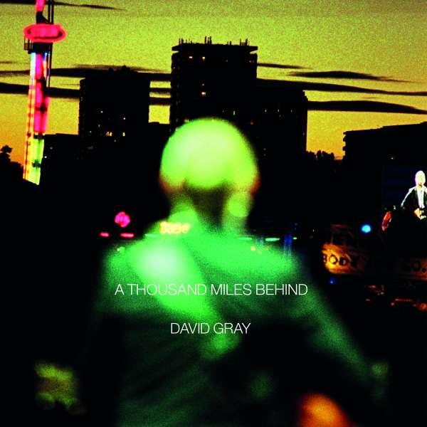 A Thousand Miles Behind - David Gray - Musik - ROCK/POP - 5060186929156 - 1970