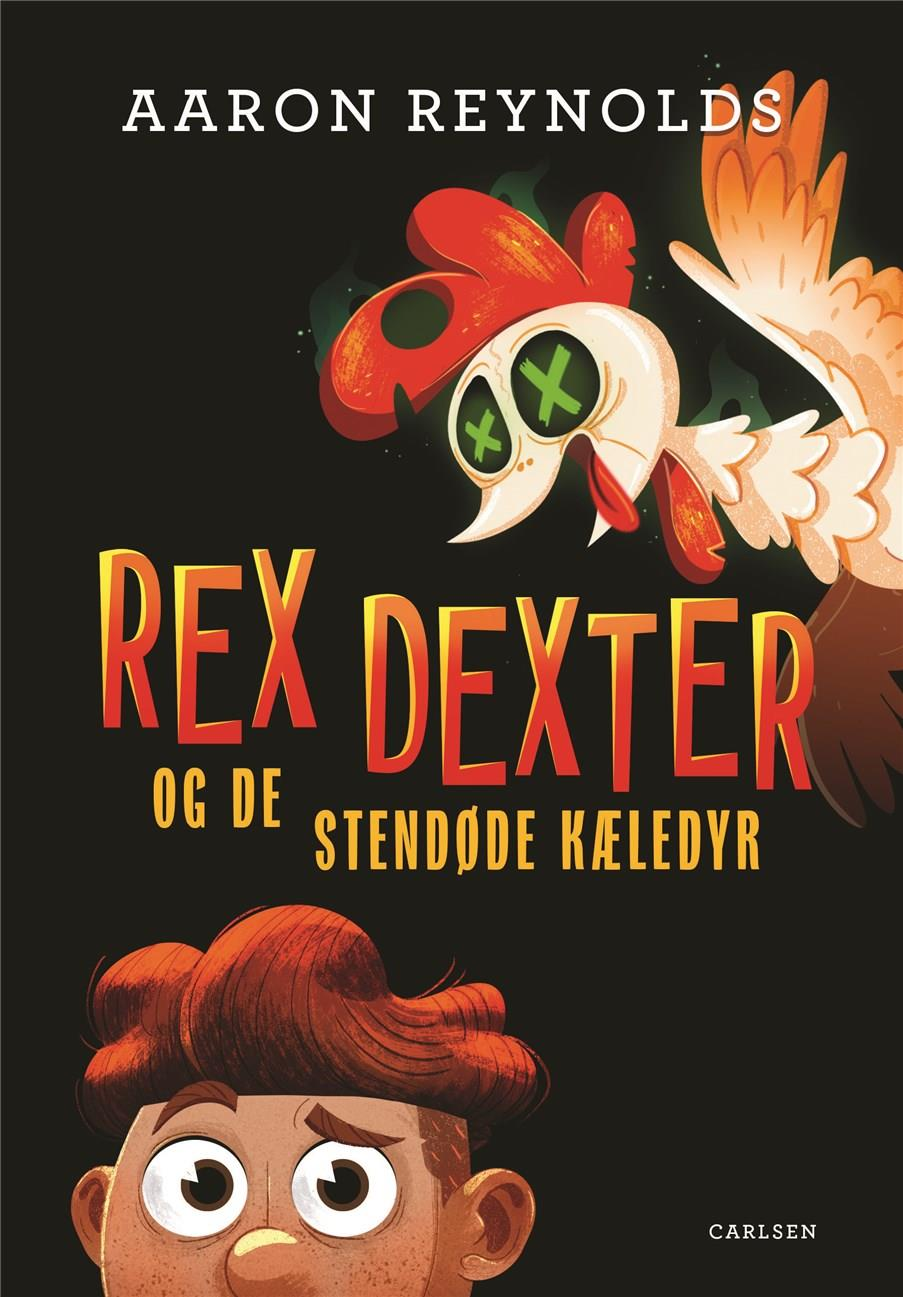Rex Dexter og de stendøde kæledyr - Aaron Reynolds - Bøger - CARLSEN - 9788711986158 - 24. juni 2020