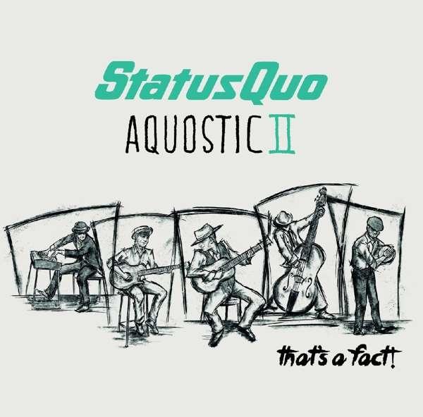 Aquostic II - That's a Fact - Status Quo - Musik - EARMUSIC - 4029759116165 - October 21, 2016
