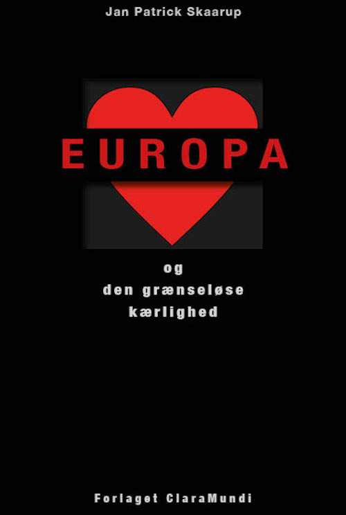 Europa - Jan Patrick Skaarup - Bøger - Forlaget ClaraMundi - 9788793162167 - 26/6-2019
