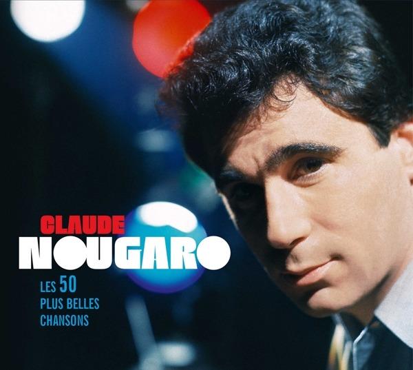 Les 50 Plus Belles Chansons - Claude Nougaro - Musik - UNIVERSAL - 0600753886168 - 30/8-2019